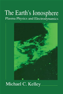 The Earth's Ionosphere: Plasma Physics And Electrodynamics