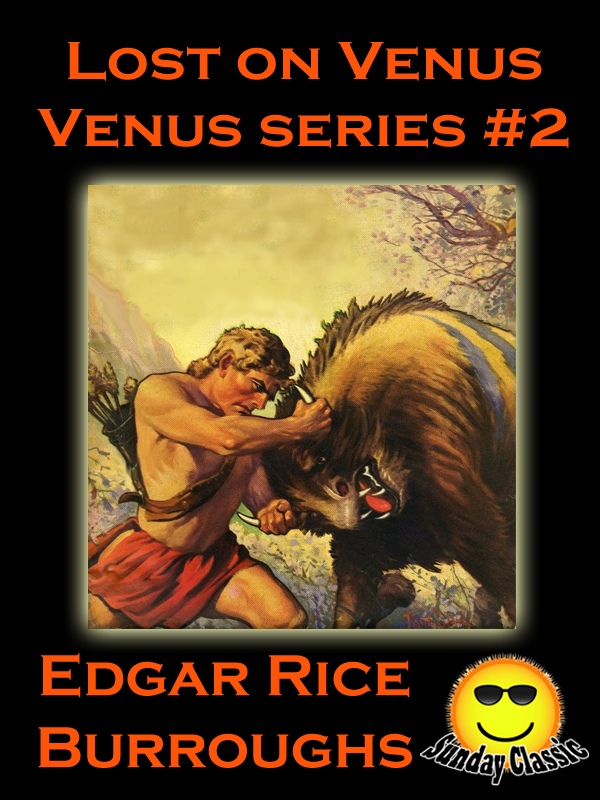 Lost on Venus: Venus #2 (Venus Series)(Sunday Classic) (Illustrated)
