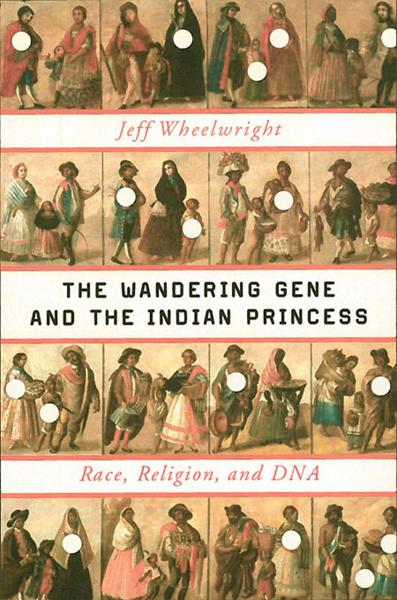 The Wandering Gene and the Indian Princess: Race, Religion, and DNA