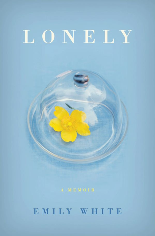 Lonely By: Emily White