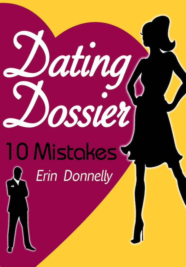 Dating Dossier: 10 Dating Mistakes
