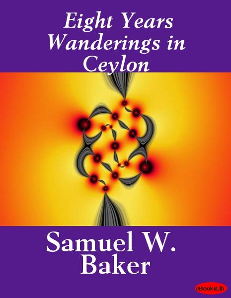 Eight Years Wanderings in Ceylon