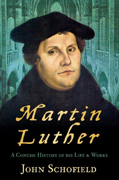 Martin Luther By: John Schofield