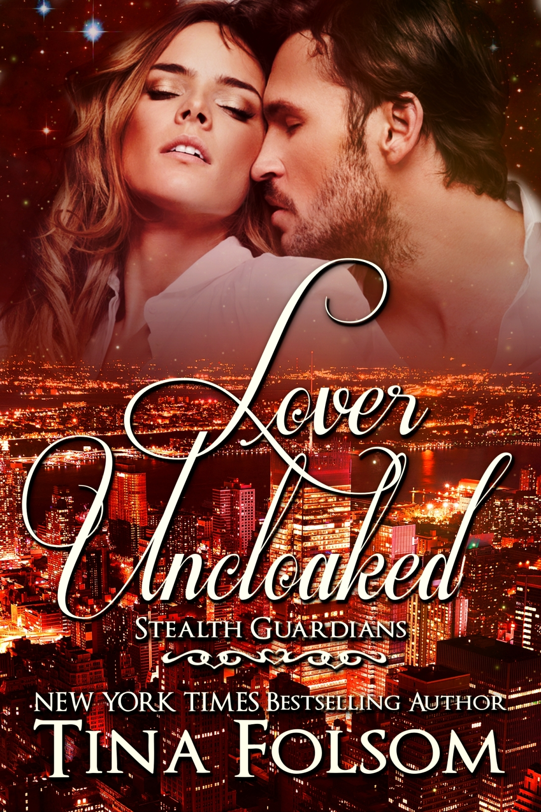 Lover Uncloaked (Stealth Guardians #1) By: Tina Folsom