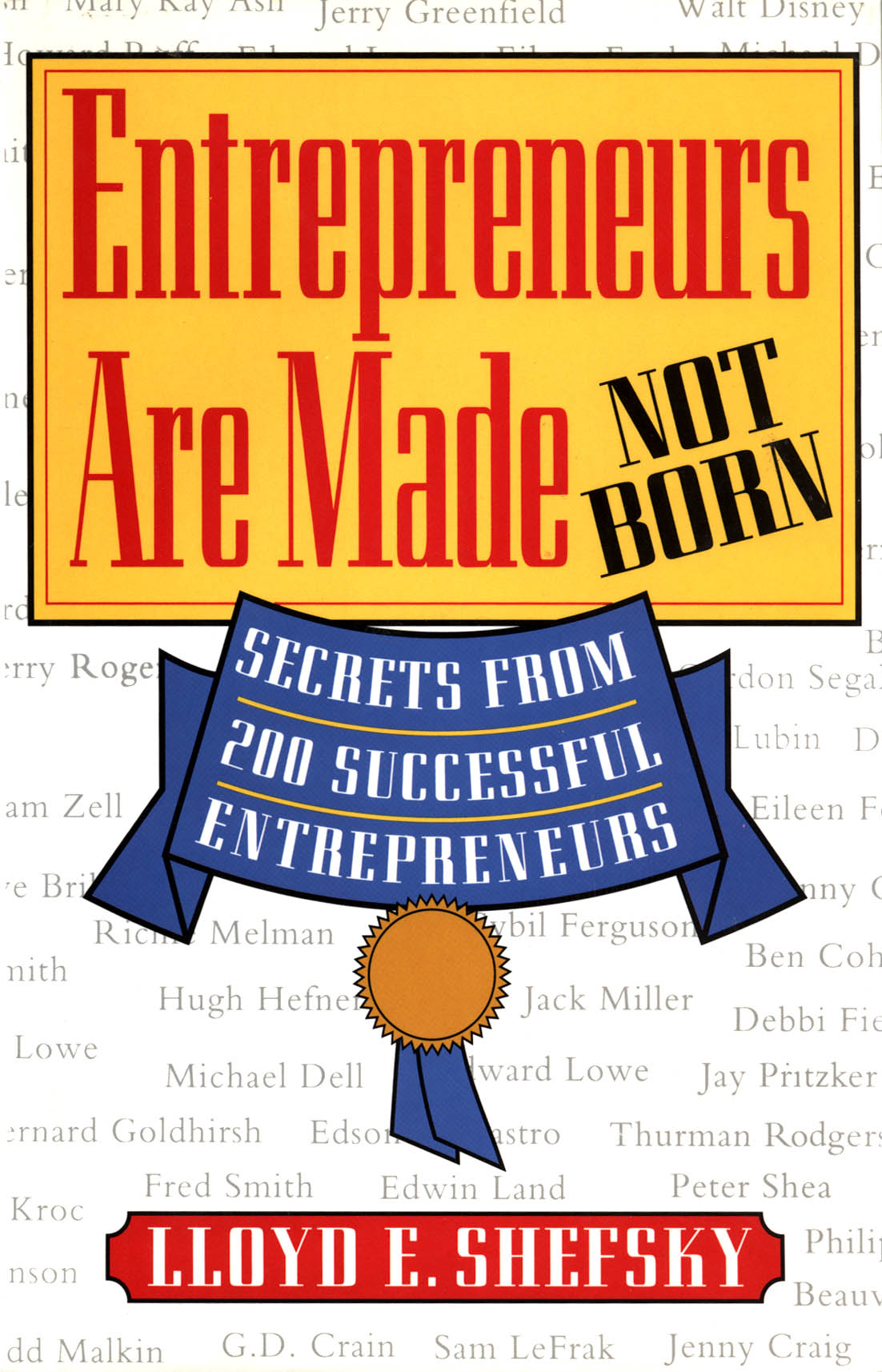 Entrepreneurs are Made Not Born: Secrets From 200 Successful Entrepreneurs