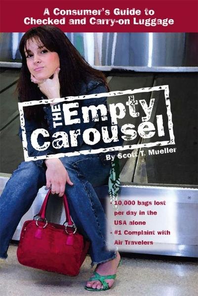 The Empty Carousel a Consumer's Guide to Checked and Carry-on Luggage