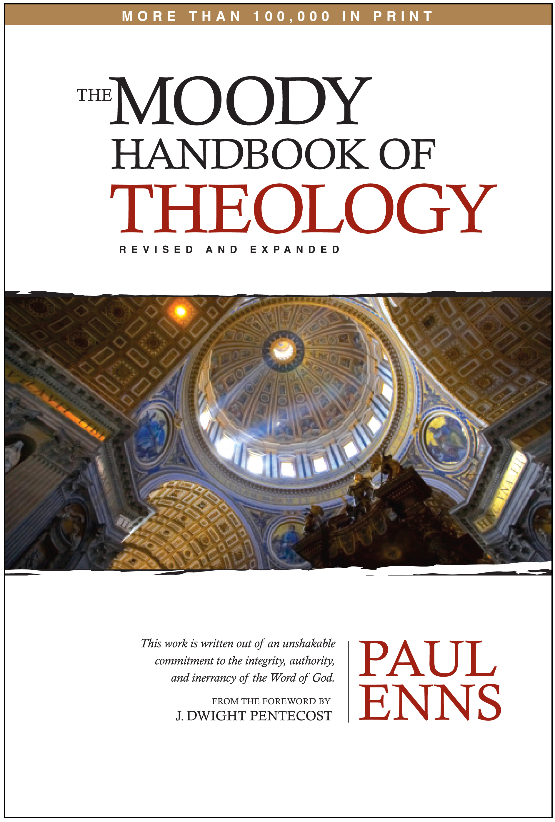 The Moody Handbook of Theology By: Paul P Enns