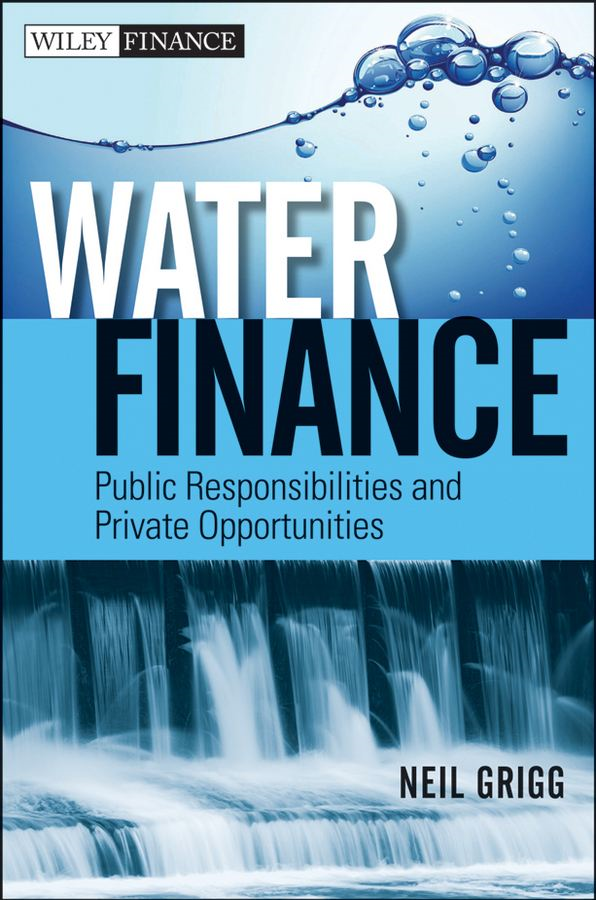 Water Finance By: Neil S. Grigg