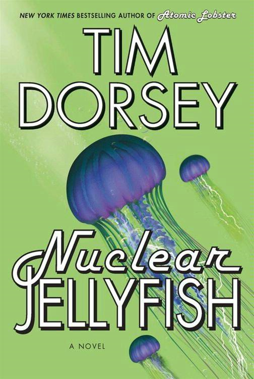 Nuclear Jellyfish By: Tim Dorsey