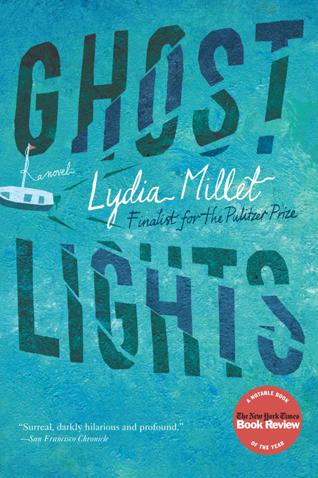 Ghost Lights: A Novel By: Lydia Millet