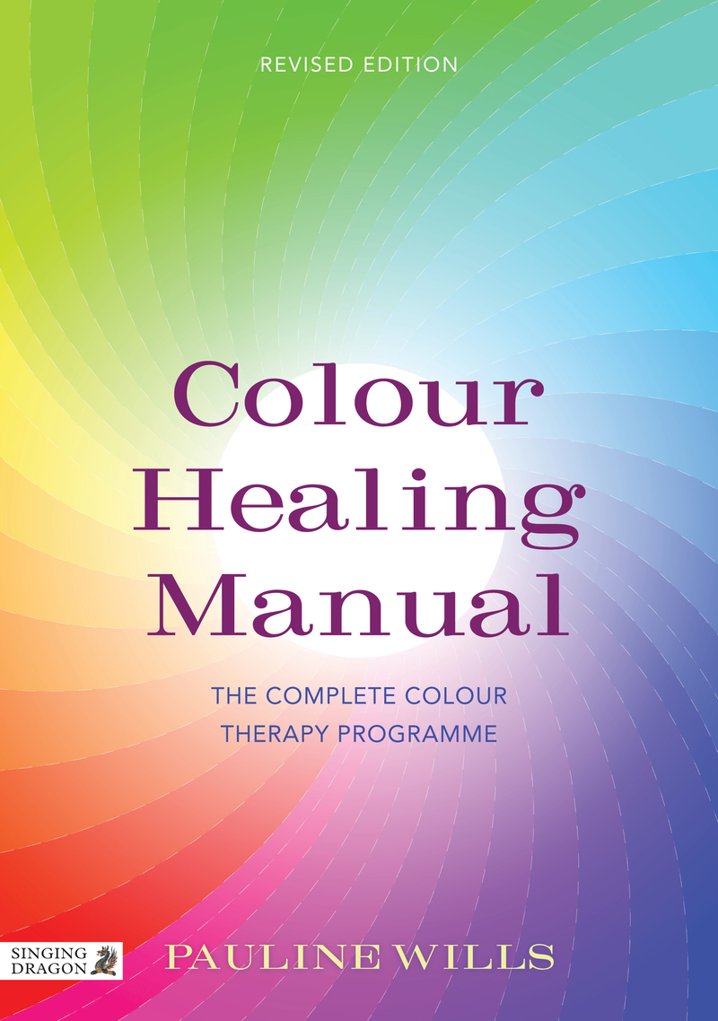 Colour Healing Manual The Complete Colour Therapy Programme