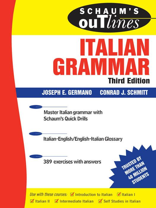 Schaum's Outline of Italian Grammar Third Edition By: Joseph Germano; Conrad J. Schmitt