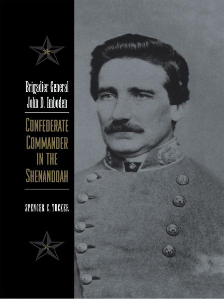 Brigadier General John D. Imboden By: Spencer C. Tucker