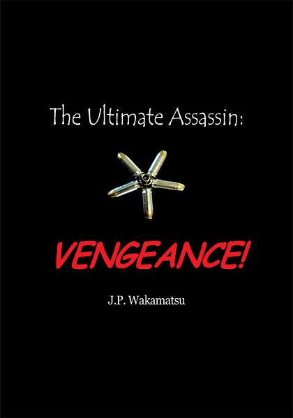 The Ultimate Assassin: Vengeance!