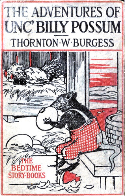 The Adventures of Unc' Billy Possum, Illustrated By: Thornton W. Burgess,Harrison Cady