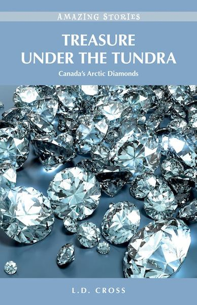 Treasure Under the Tundra By: L. D. Cross