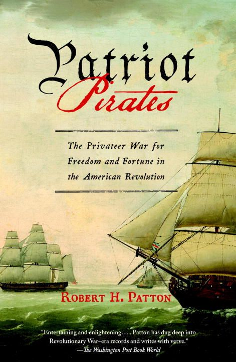 Patriot Pirates By: Robert H. Patton