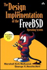 The Design and Implementation of the FreeBSD Operating System By: George V. Neville-Neil,Marshall Kirk McKusick