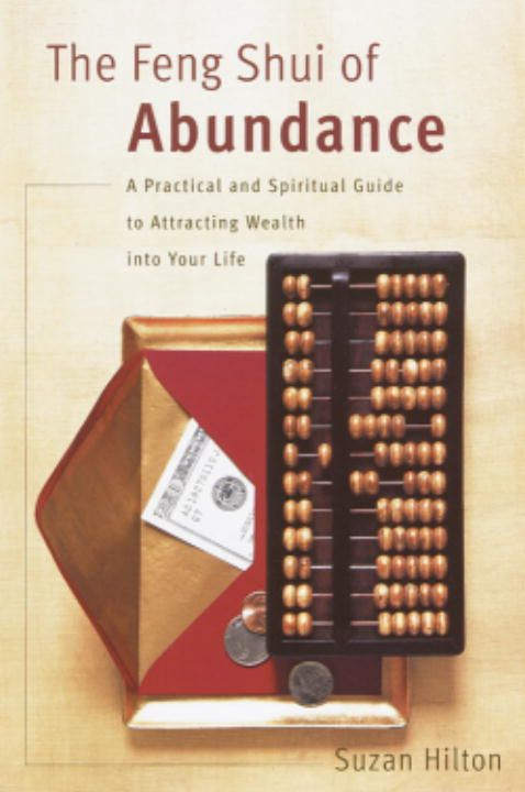 The Feng Shui of Abundance By: Suzan Hilton