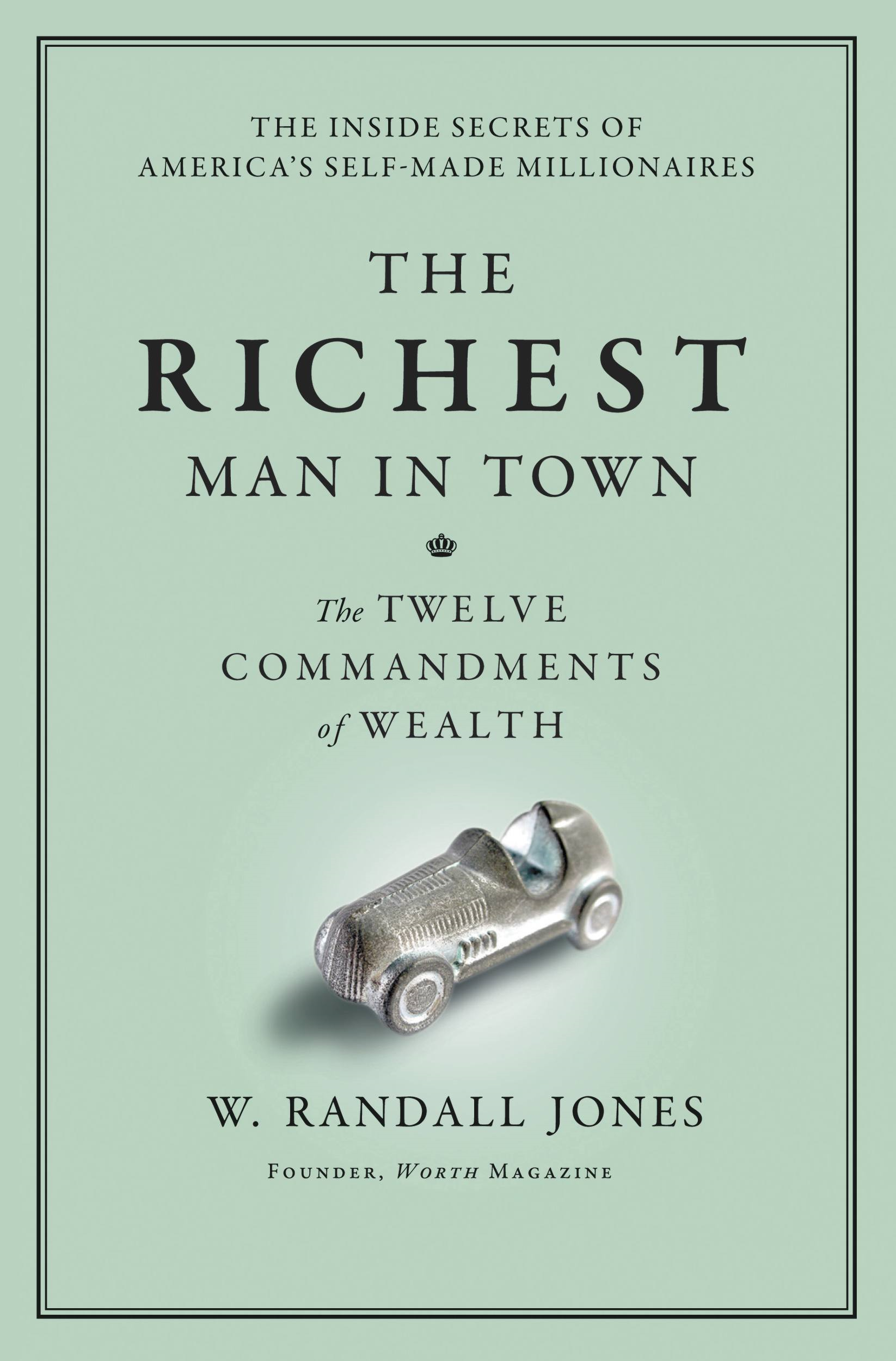 The Richest Man in Town By: Randall Jones