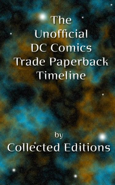 The Unofficial DC Comics Trade Paperback Timeline Vol. 1