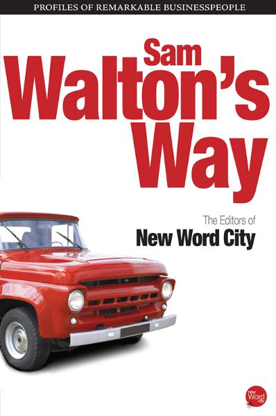 Sam Walton's Way By: The Editors of New Word City