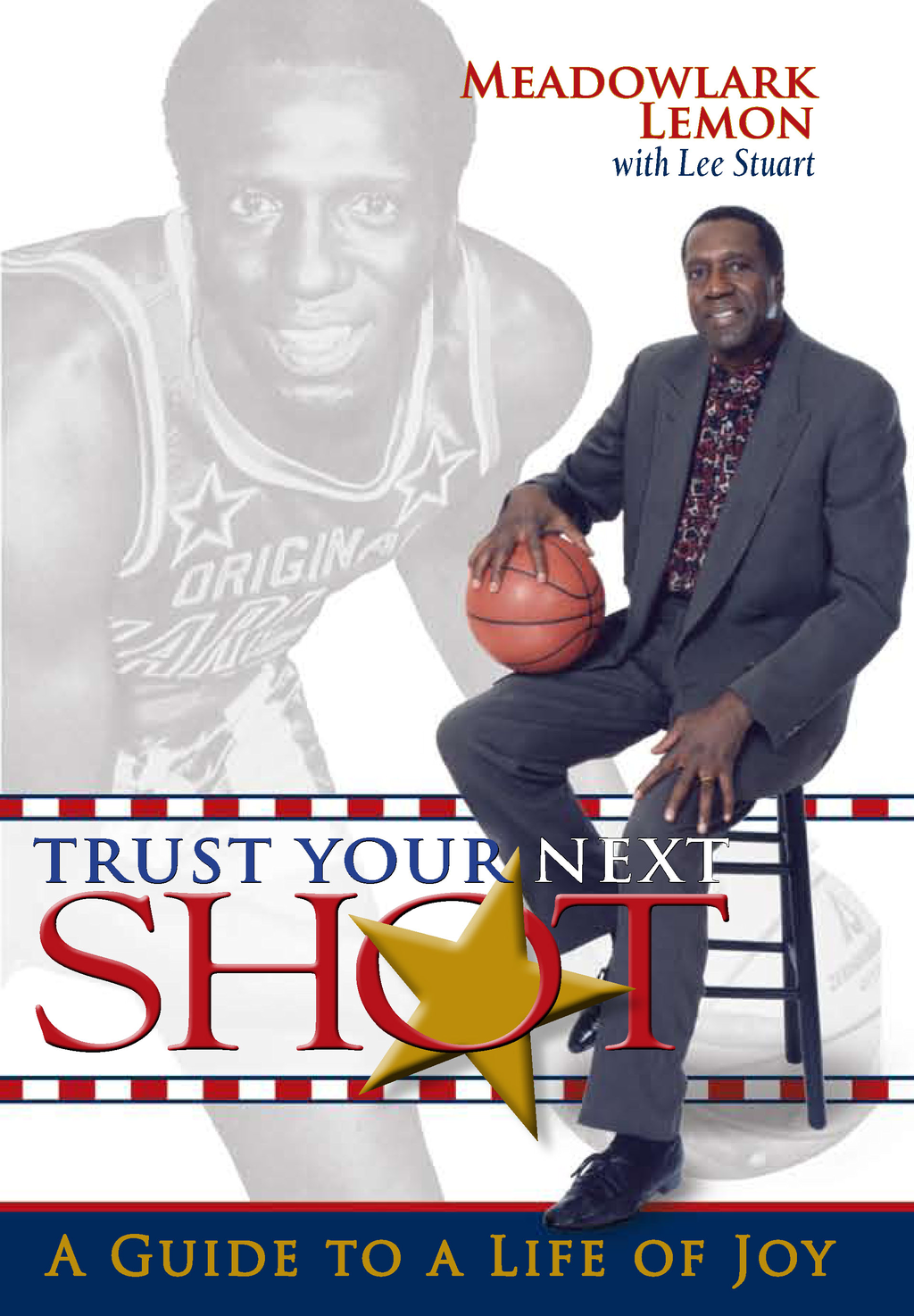 Trust Your Next Shot: A Guide to a Life of Joy