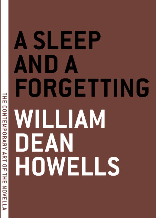 A Sleep and a Forgeting By: William Dean Howells