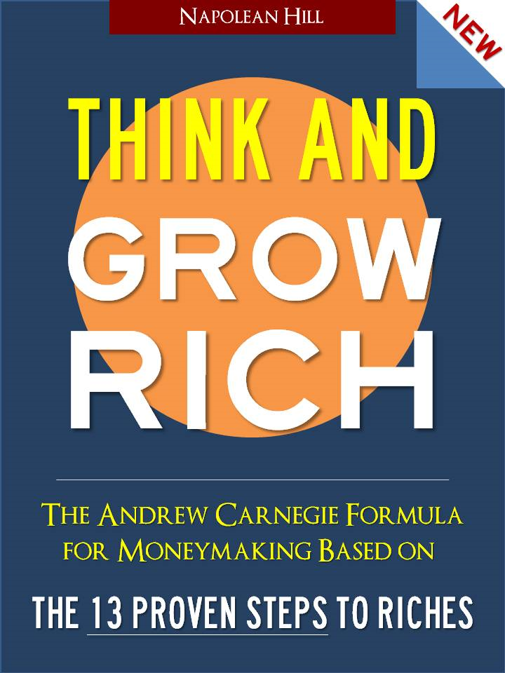 THINK AND GROW RICH (UPDATED 2013 EDITION) Bestselling Book Newly Updated for 2013 With Success Quotes of OPRAH WINFREY, STEVE JOBS, WARREN BUFFETT AND SAM WALTON (Special eBook Edition) BY NAPOLEAN HILL