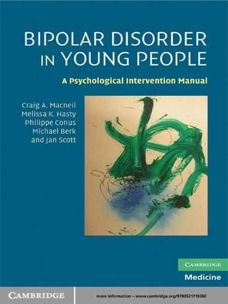 Bipolar Disorder in Young People By: Craig A. Macneil,Jan Scott,Melissa K. Hasty,Michael Berk,Philippe Conus