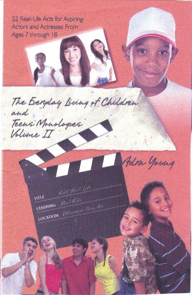 The Everyday Living of Children & Teens Monologues Volume II By: Adra Young