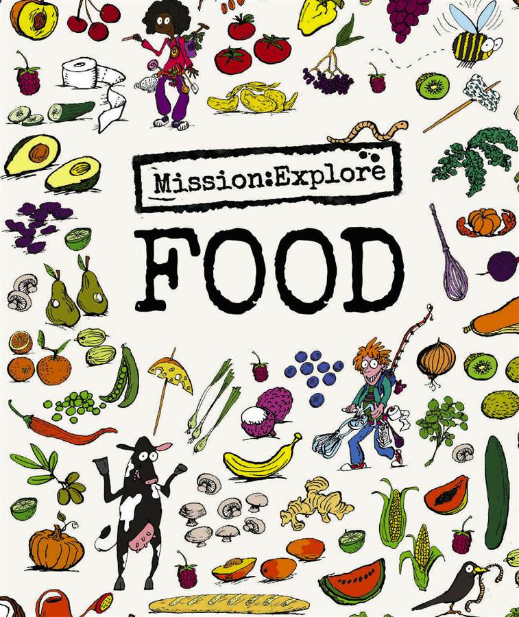 Mission:Explore Food By: The Geography Collective,Tom Morgan-Jones