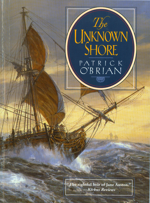 The Unknown Shore By: Patrick O'Brian