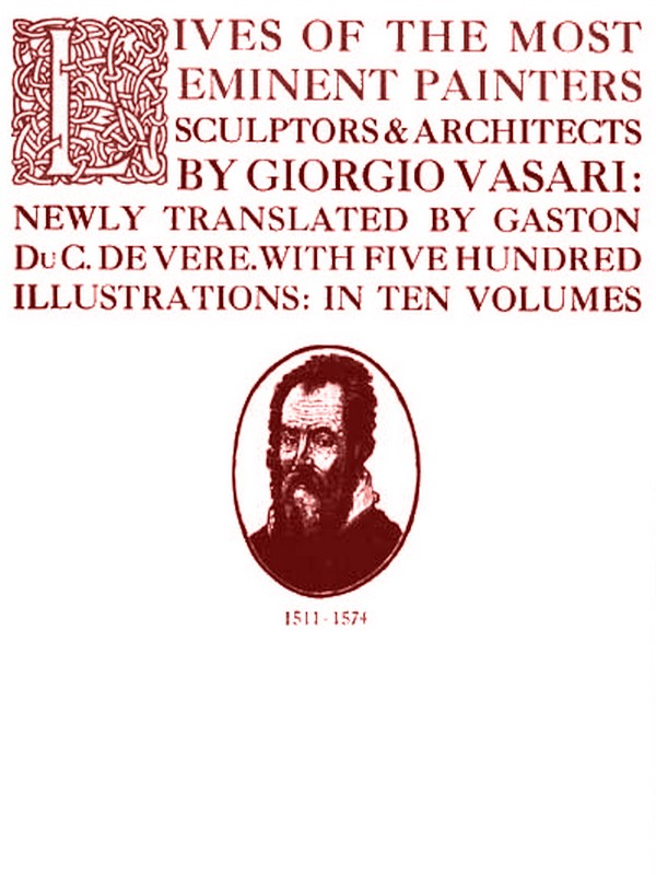 Lives of the Most Eminent Painters Sculptors & Architects, Volume I [Illustrated]