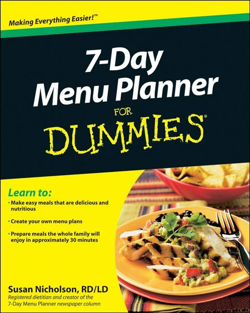 7-Day Menu Planner For Dummies By: Susan Nicholson RD/LD