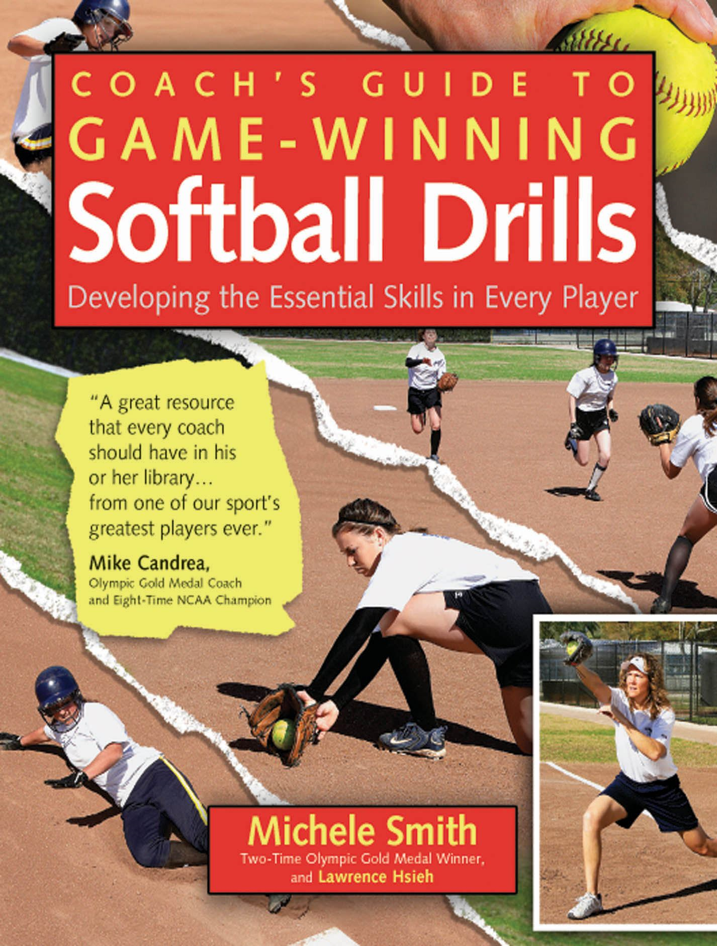 Coach's Guide to Game-Winning Softball Drills : Developing the Essential Skills in Every Player