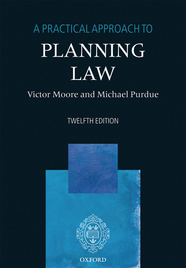 A Practical Approach to Planning Law By: Michael Purdue,Victor Moore