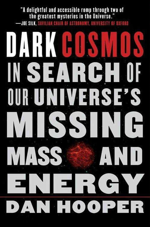 Dark Cosmos By: Dan Hooper
