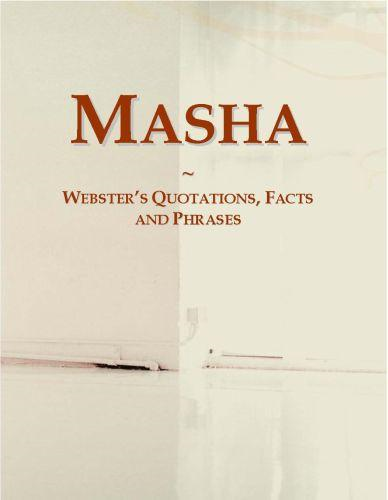 Masha: Webster¿s Quotations, Facts and Phrases