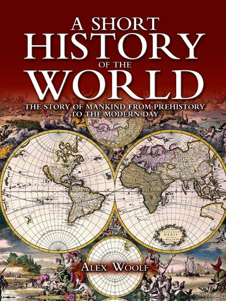 A Short History of the World By: Alex Woolf