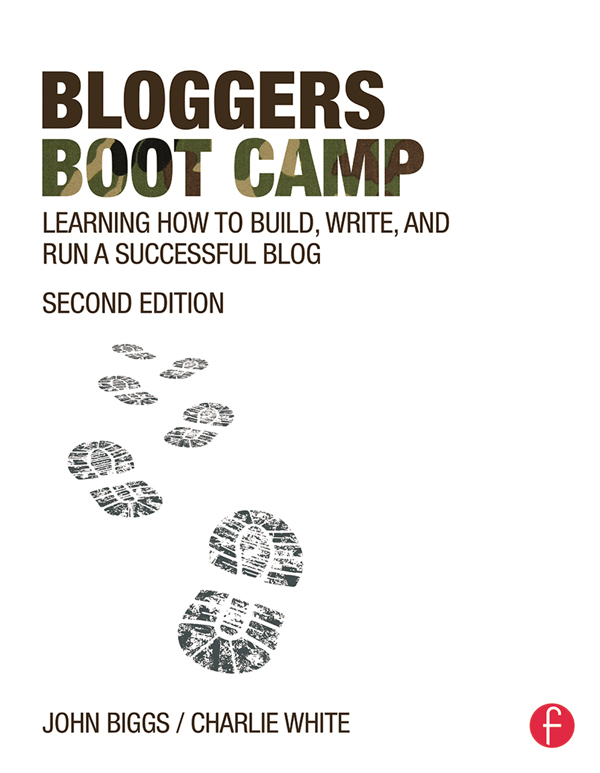 Bloggers Boot Camp Learning How to Build,  Write,  and Run a Successful Blog