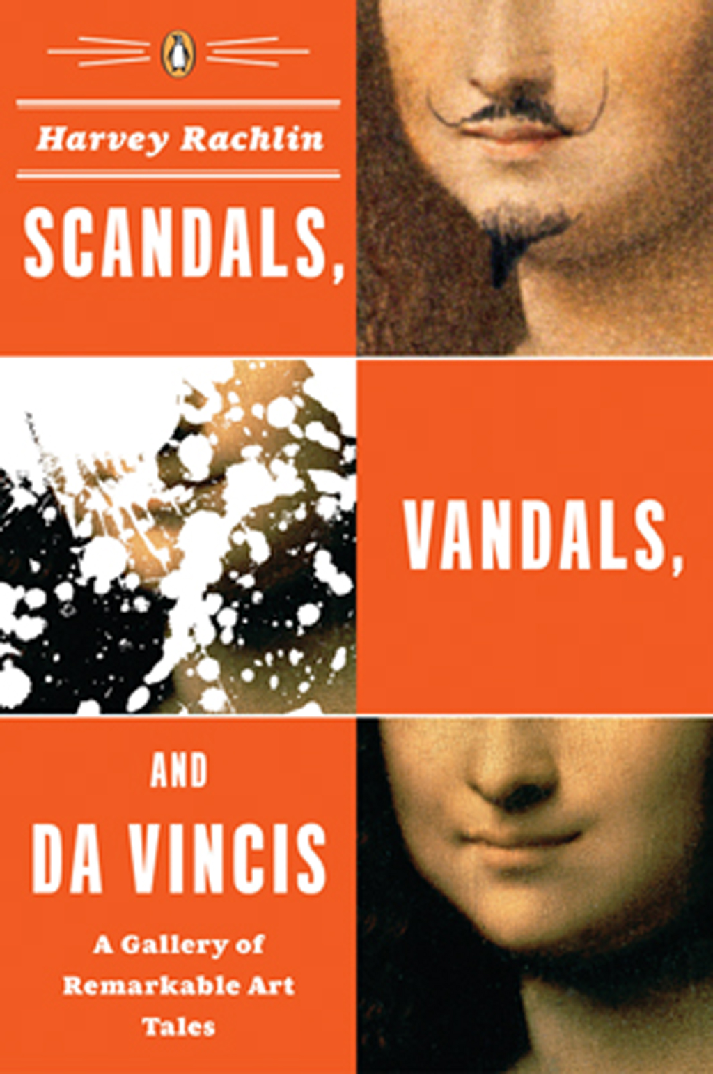 Scandals, Vandals, and da Vincis By: Harvey Rachlin