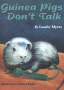 Guinea Pigs Don't Talk By: Laurie Myers,Cheryl Taylor
