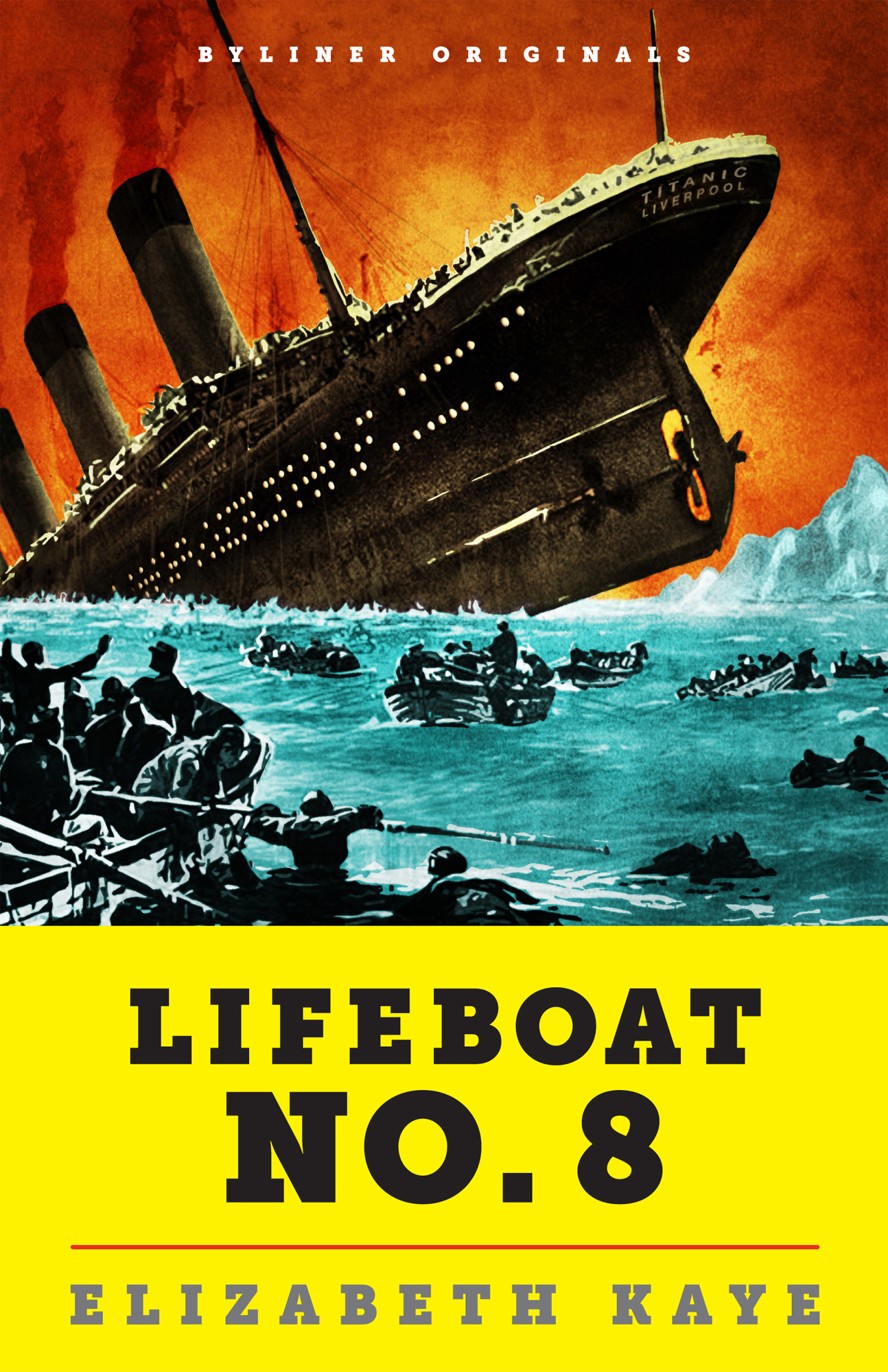 Lifeboat No. 8: An Untold Tale of Love, Loss, and Surviving the Titanic By: Elizabeth Kaye