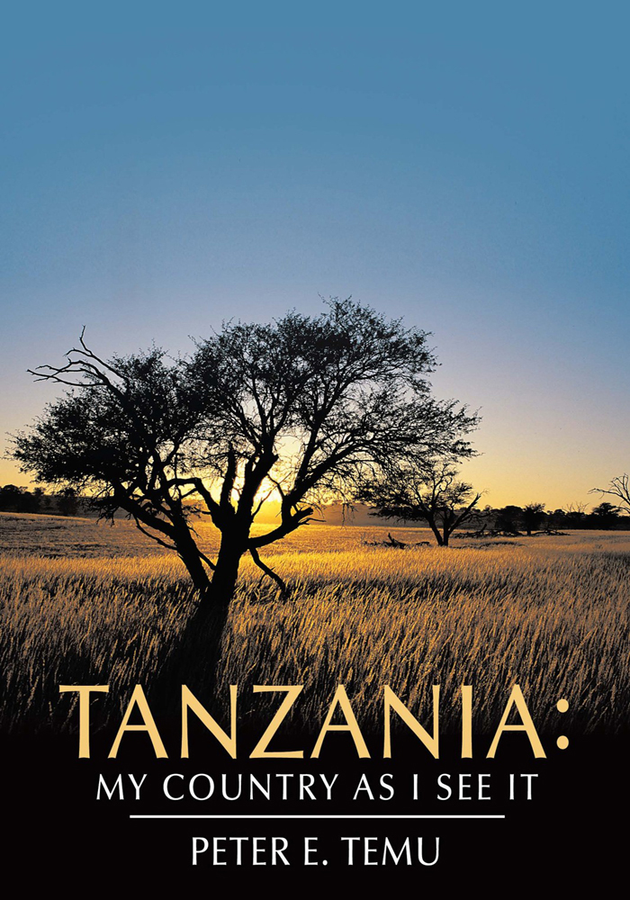 Tanzania: My Country As I See It By: Peter E. Temu