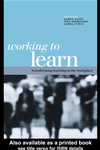 Working To Learn: Transforming Learning In The Workplace: