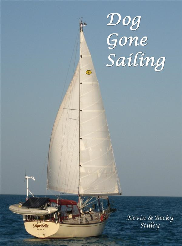 Dog Gone Sailing By: Kevin & Becky Stilley