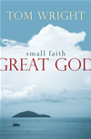 Small Faith, Great God: