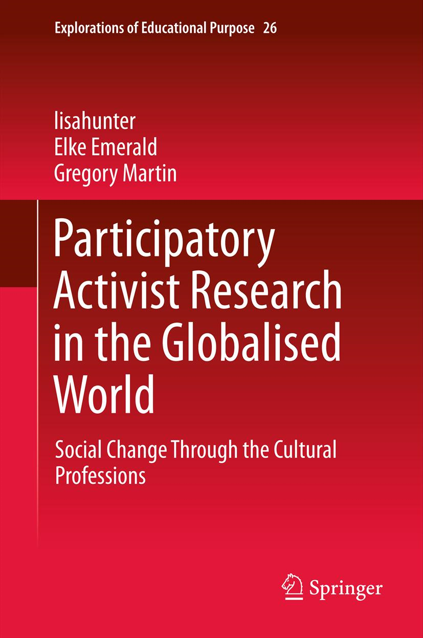 Gregory Martin, Lisa Hunter  Elke Emerald - Participatory Activist Research in the Globalised World