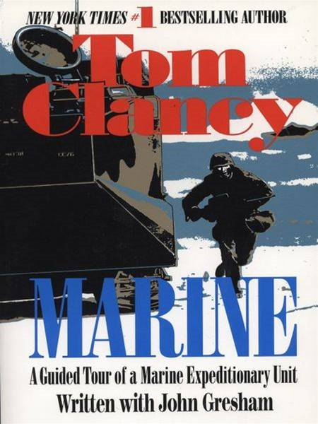 Marine: A Guided Tour of a Marine Expeditionary Unit By: Tom Clancy